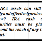 ENHANCING CREDITOR PROTECTION OF IRA FUNDS: Inherited and Otherwise