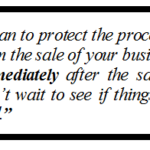 "SELLING YOUR BUSINESS? Beware the ""Post Sale Price Reduction"" – Protect Those Sale Proceeds!"