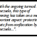 PROTECTING ASSETS FROM VENEZUELAN AND OTHER CONFISCATION: IMMEDIATE ACTION NEEDED